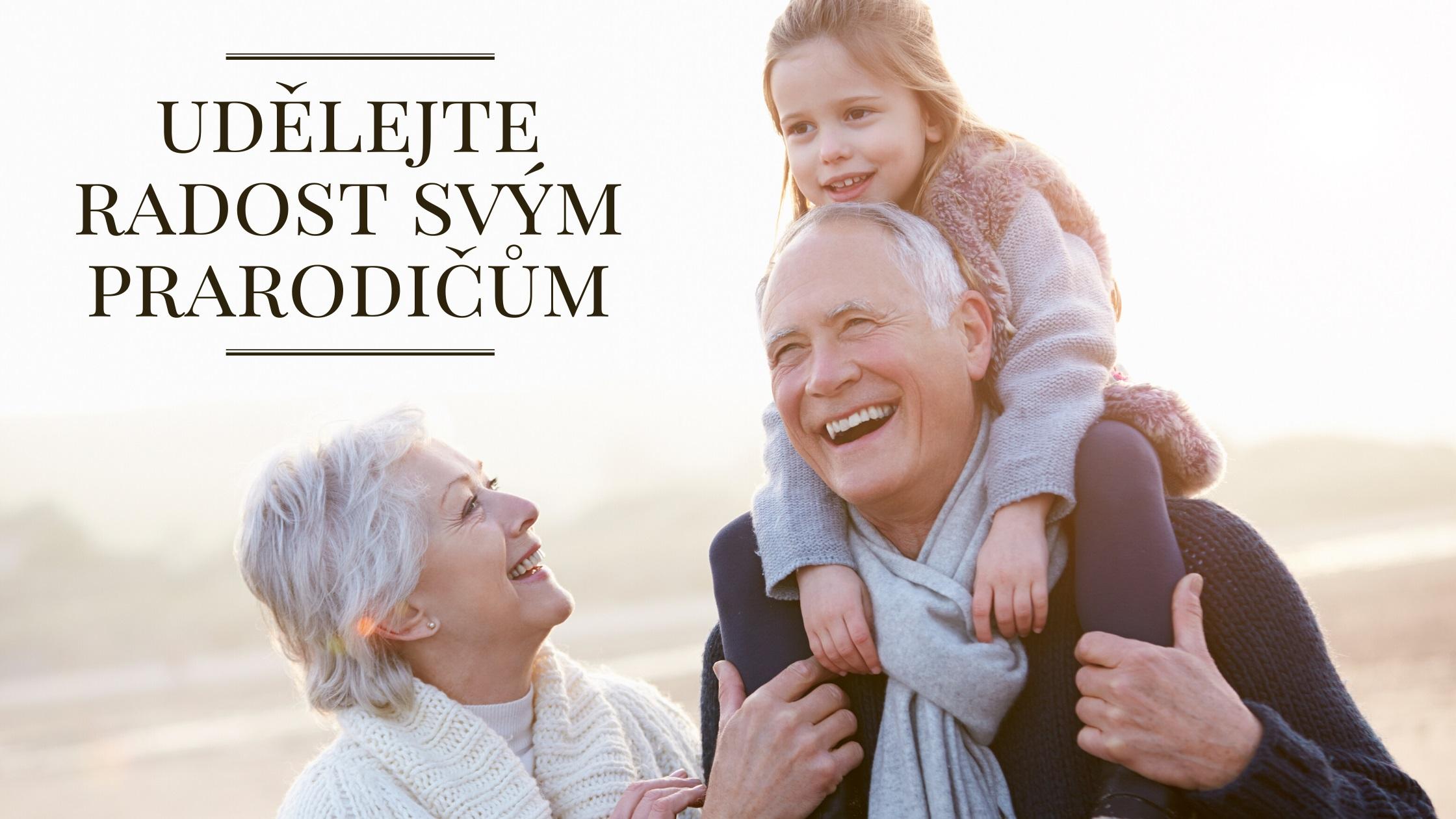 Udělejte radost svým prarodičům